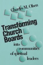 Transforming Church Boards into Communities - Charles M. Olsen