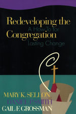 Redeveloping the Congregation : A How to for Lasting Change - Mary Sellon
