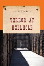 Terror at Hellhole - L. D. Henry