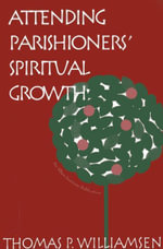 Attending Parishioners' Spiritual Growth - Thomas P. Williamsen