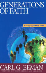 Generations of Faith : A Congregational Atlas - Carl G. Eeman