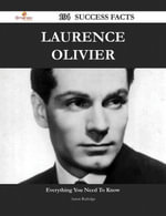 Laurence Olivier 104 Success Facts - Everything you need to know about Laurence Olivier - Aaron Rutledge