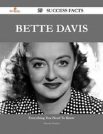 Bette Davis 29 Success Facts - Everything you need to know about Bette Davis - Timothy Hayden