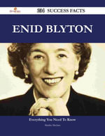 Enid Blyton 234 Success Facts - Everything you need to know about Enid Blyton - Martha Mcclure