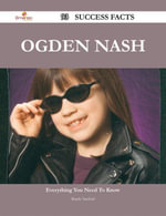 Ogden Nash 93 Success Facts - Everything you need to know about Ogden Nash - Randy Sanford