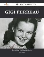 Gigi Perreau 43 Success Facts - Everything you need to know about Gigi Perreau - Jason Dudley