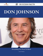 Don Johnson 87 Success Facts - Everything you need to know about Don Johnson - Annie Maddox