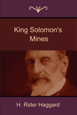 King Solomon's Mines - Rider H. Haggard