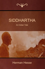 Siddhartha : An Indian Tale - Herman Hesse