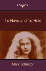 To Have and To Hold - Mary Johnston