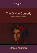 The Divine Comedy : Inferno, Purgatorio, Paradiso - Dante Alighieri