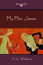 My Man Jeeves - P. G. Wodehouse