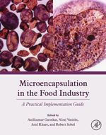 Microencapsulation in the Food Industry : A Practical Implementation Guide