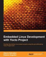 Embedded Linux Development with Yocto Project - Salvador Otavio