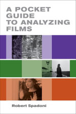 A Pocket Guide to Analyzing Films - Robert Spadoni
