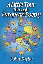 A Little Tour through European Poetry - John Taylor