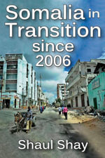 Somalia in Transition since 2006 - Shaul Shay