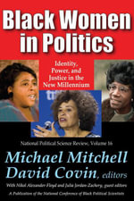 Black Women in Politics : Identity, Power, and Justice in the New Millennium