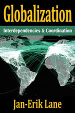 Globalization : Interdependencies and Coordination - Jan-Erik Lane