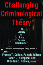 Challenging Criminological Theory : The Legacy of Ruth Rosner Kornhauser