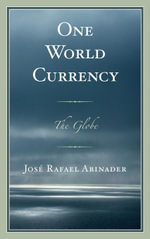 One World Currency : The Globe - José Rafael Abinader