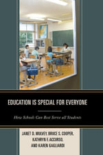 Education is Special for Everyone : How Schools can Best Serve all Students - Janet Mulvey