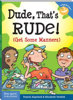 Dude, That's Rude! : (Get Some Manners) - Elizabeth Verdick