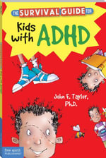 The Survival Guide for Kids with ADHD : (Updated Edition) - John F. Taylor
