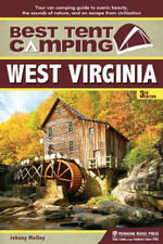 Best Tent Camping : West Virginia: Your Car-Camping Guide to Scenic Beauty, the Sounds of Nature, and an Escape from Civilization - Johnny Molloy
