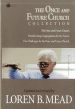 The Once and Future Church Collection - Loren B. Mead