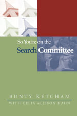 So You're on the Search Committee - Bunty Ketcham