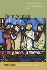 From Nomads to Pilgrims : Stories from Practicing Congregations - Diana Butler Bass