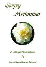 Simply Meditation. a Collection of Contemplations -  Swami Nityamuktananda Saraswati