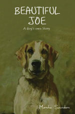 Beautiful Joe : A dog's own Story - Marshall Saunders