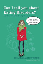 Can I tell you about Eating Disorders? : A guide for friends, family and professionals - Lucy Watson