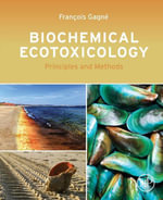 Biochemical Ecotoxicology : Principles and Methods - Francois Gagne