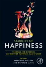 Stability of Happiness : Theories and Evidence on Whether Happiness Can Change