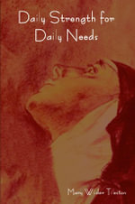 Daily Strength for Daily Needs - Mary Wilder Tileston