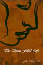 The Spirit-Filled Life - John MacNeil