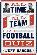 All-Time, All-Team Pro Football Quiz - Jeff Marcus