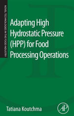 Adapting High Hydrostatic Pressure (HPP) for Food Processing Operations - Tatiana Koutchma