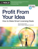 Profit From Your Idea : How to Make Smart Licensing Deals - Richard Stim