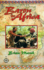 Baron in Africa : The Remarkable Adventures of an Unusual Hunter - Brian Marsh