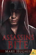 Assassins Bite - Mary Hughes