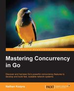 Mastering Concurrency in Go - Kozyra Nathan
