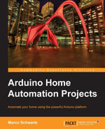 Arduino Home Automation Projects - Schwartz Marco
