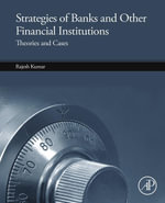 Strategies of Banks and Other Financial Institutions : Theories and Cases - Rajesh Kumar