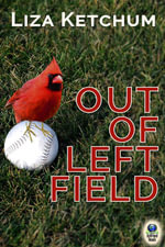 Out of Left Field - Liza Ketchum