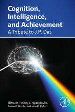 Cognition, Intelligence, and Achievement : A Tribute to J. P. Das