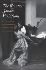 The Kreutzer Sonata Variations : Lev Tolstoy's Novella and Counterstories by Sofiya Tolstaya and Lev Lvovich Tolstoy
